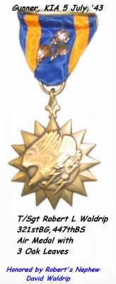 "321stBG,447thbS, R ""Laseter"" Waldrip's Air Medal with 3 Oak Leaves."