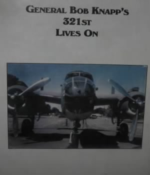 "The General's BOOK ""General Bob Knapp's 321st Lives On"""