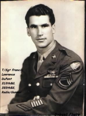 T/Sgt Francis L (Larry) DuPont, B-25 Radio/Gunner with 310th BG, 380th BS
