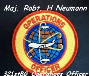 Maj. Robert H Neumann, 70 Combat Missions and then 321st Bomb Group HQ