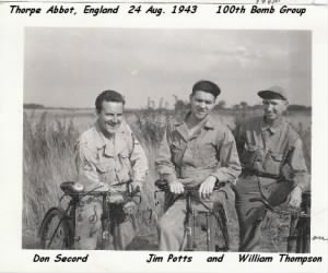 Thorpe Abbott, England 8-24-1943 Don Secord, Jim Potts, William Thompson/ 100th BG