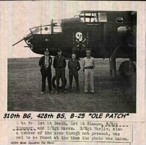 "310th BG, 428th BS, ""OLE PATCH"" B-25 with Ronald Spencer and his Combat Crew."