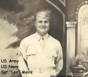 "WWII US Army, Sgt ""Leo"" Meire - Army and Navy both!"